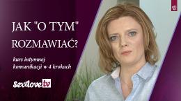 """Jak """"O TYM ROZMAWIAĆ"""" (video) Sex&Love TV odc.7"""